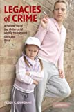 Legacies of Crime: A Follow-Up of the Children of Highly Delinquent Girls and Boys (Cambridge Studies in Criminology)
