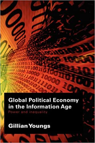 Global Political Economy in the Information Age: Power and Inequality (RIPE Series in Global Political Economy)