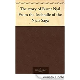 The story of Burnt Njal From the Icelandic of the Njals Saga
