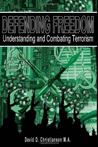 Defending Freedom: Understanding and Combating Terrorism