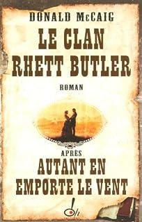 Le clan Rhett Butler : roman