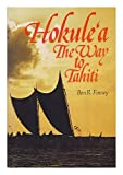 Hokulea: The Way to Tahiti