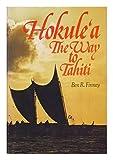 Hokulea: The Way to Tahiti