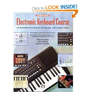 Alfred's Basic Electronic Keyboard Course for Instruments with Automatic Rhythms and Single-Finger Chords Willard Palmer, Morton Manus and Amanda Lethco