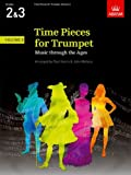 Time Pieces for Trumpet, Volume 2: Music through the Ages in 3 Volumes: v. 2 (Time Pieces (ABRSM))