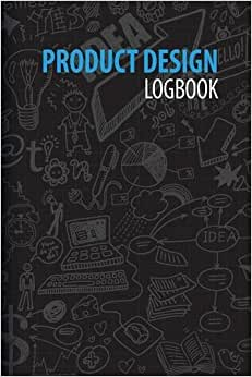 Product Design Logbook: An Inventor's Notebook