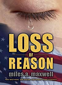 Loss Of Reason: A Thriller by Miles A. Maxwell ebook deal