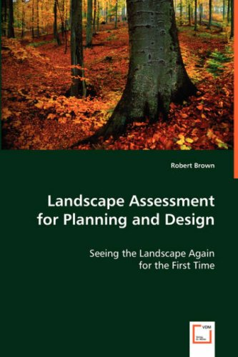 Landscape Assessment for Planning and Design: Seeing the Landscape Again for the First Time