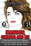 img - for Manson, Sinatra and Me: A Hollywood Party Girl's Memoir and How She Helped Vincent Bugliosi with the Helter Skelter Case book / textbook / text book