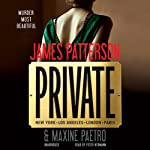 Private (       UNABRIDGED) by James Patterson, Maxine Paetro Narrated by Peter Hermann