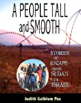 A People Tall and Smooth : Stories of...