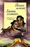 Always the Heart / Siempre el coraz�n (Red Crane Literature Series)