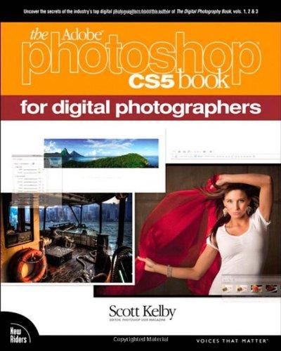 Adobe Photoshop CS5 for Digital Photographers (Voices that matter)
