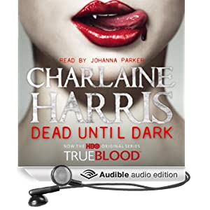 Dead Until Dark: Sookie Stackhouse Southern Vampire Mystery #1 (Unabridged)
