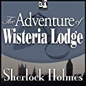 Sherlock Holmes: The Adventure of Wisteria Lodge (       UNABRIDGED) by Sir Arthur Conan Doyle Narrated by Edward Raleigh