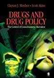 img - for Drugs and Drug Policy: The Control of Consciousness Alteration 1st (first) Edition by Mosher, Clayton J., Akins, Scott published by SAGE Publications, Inc (2006) book / textbook / text book