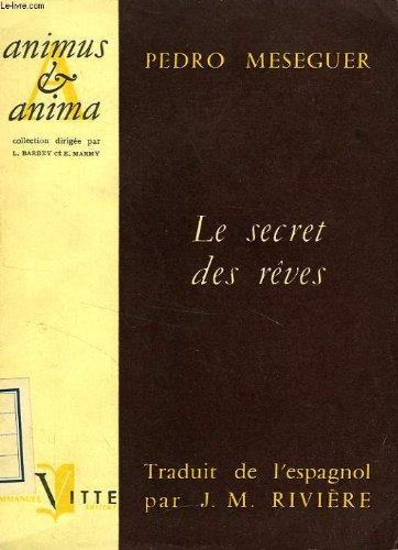 Le secret des reves, psychologie, metaphysique, theologie