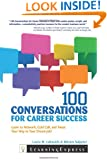 100 Conversations for Career Success: Learn to Network, Cold Call, and Tweet Your Way to Your Dream Job