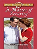 Dixie Hearts: A Matter of Security (Heartsong Novella in Large Print)