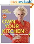Own Your Kitchen: Recipes to Inspire...