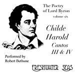 The Poetry of Lord Byron, Volume VI: Childe Harold, Cantos III & IV | George Gordon,Lord Byron