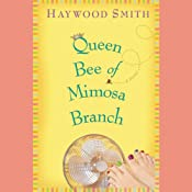 Queen Bee of Mimosa Branch | [Haywood Smith]