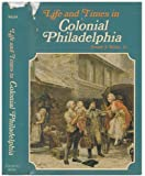 Life and times in colonial Philadelphia