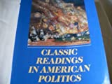 img - for Classic Readings in American Politics book / textbook / text book