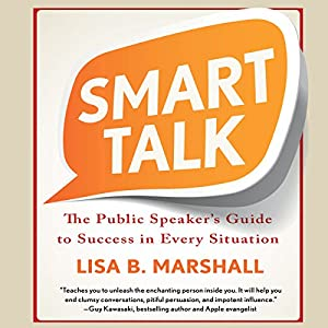 Smart Talk: The Public Speaker's Guide to Professional Success | [Lisa B. Marshall]
