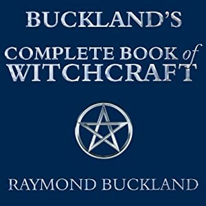 Buckland's Complete Book of Witchcraft Audiobook