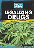Legalizing Drugs: Crime Stopper or Social Risk? (USA Today's Debate: Voices and Perspectives) (USA Today's Debate: Voices & Perspectives)