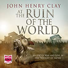 At The Ruin of the World (       UNABRIDGED) by John Henry Clay Narrated by Lee Maxwell Simpson