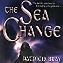 The Sea Change: Chronicles of Josan, Book 2 (       UNABRIDGED) by Patricia Bray Narrated by Christopher Kipiniak