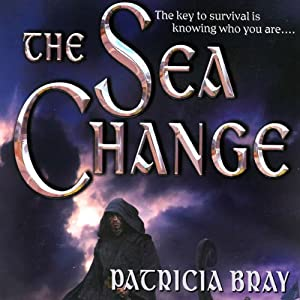 The Sea Change: Chronicles of Josan, Book 2 | [Patricia Bray]