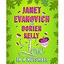Love in a Nutshell (       UNABRIDGED) by Janet Evanovich, Dorien Kelly Narrated by Lorelei King