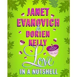 Love in a Nutshell | [Janet Evanovich, Dorien Kelly]