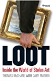 img - for Loot: Inside the World of Stolen Art by Thomas McShane (2007-03-28) book / textbook / text book