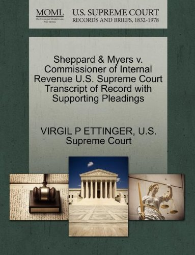 Sheppard & Myers v. Commissioner of Internal Revenue U.S. Supreme Court Transcript of Record with Supporting Pleadings