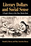 img - for Literary Dollars and Social Sense: A People's History of the Mass Market Book book / textbook / text book