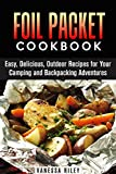 Search : Foil Packet Cookbook: Easy, Delicious, Outdoor Recipes for Your Camping and Backpacking Adventures (Campfire Recipes)