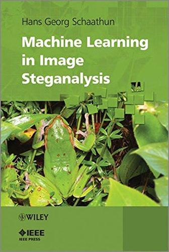 Machine Learning in Image Steganalysis (Wiley - IEEE)