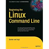 Beginning the Linux Command Line (Expert's Voice in Open Source)by Sander van Vugt