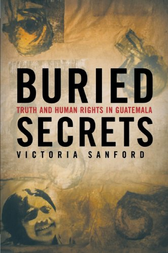 buried secrets truth and human rights in guatemala essay