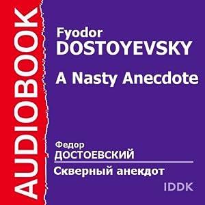 A Nasty Anecdote | [Fyodor Dostoyevsky]