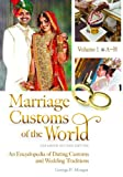 Marriage Customs of the World [2 volumes]: An Encyclopedia of Dating Customs and Wedding Traditions, Expanded Second Edition