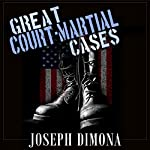 Great Court-Martial Cases | Joseph DiMona