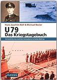 ZEITGESCHICHTE - U 79 - Das Kriegstagebuch - Die Geschichte eines deutschen Unterseebootes im Zweiten Weltkrieg - FLECHSIG Verlag