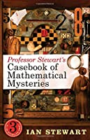 Professor Stewart's Casebook of Mathematical Mysteries