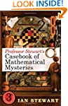Professor Stewart's Casebook of Mathe...