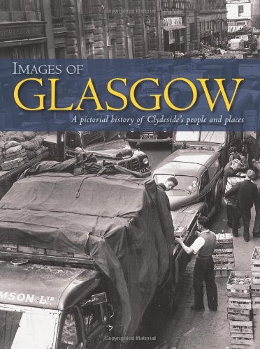 Images of Glasgow: A Pictorial History of Clydeside's People and Places